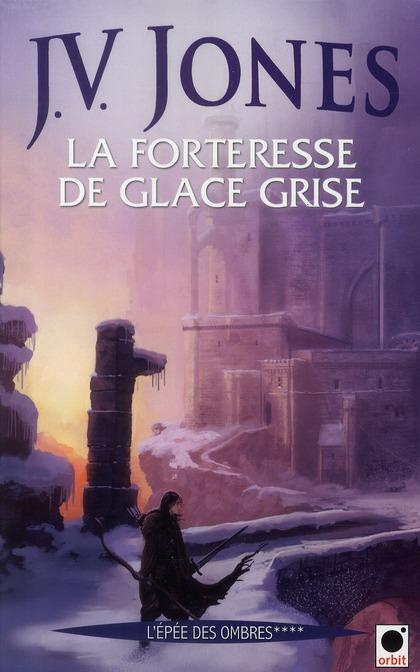 LA FORTERESSE DE GLACE GRISE, (L'EPEE DES OMBRES ****)
