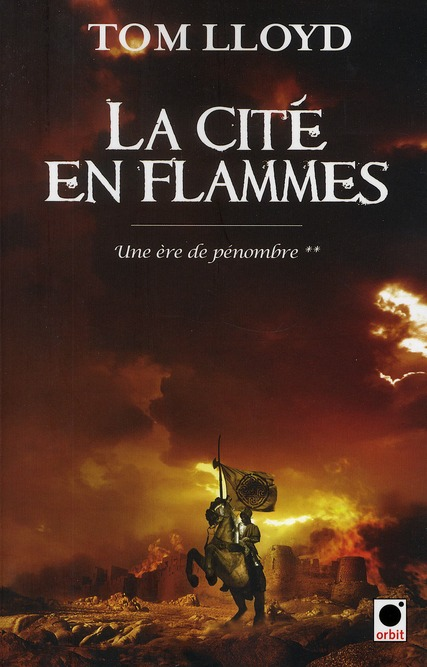 LA CITE EN FLAMMES, (UNE ERE DE PENOMBRE**)