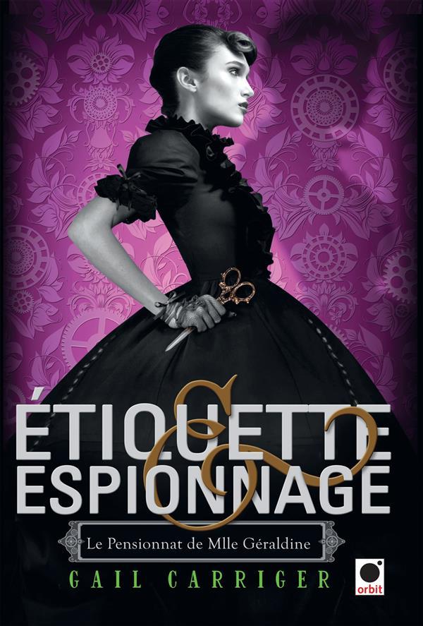 ETIQUETTE & ESPIONNAGE (LE PENSIONNAT DE MLLE GERALDINE*)