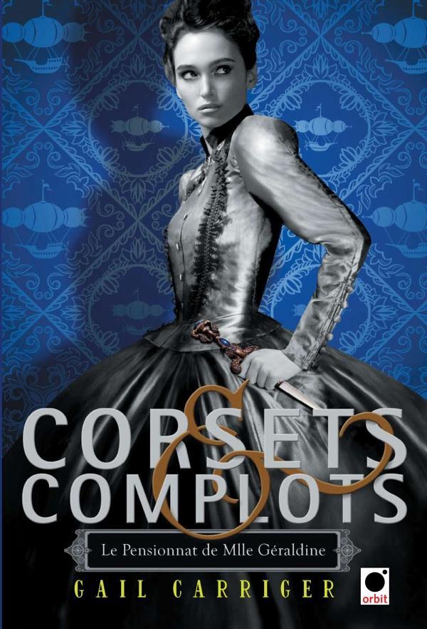 CORSETS ET COMPLOTS (LE PENSIONNAT DE MLLE GERALDINE**)