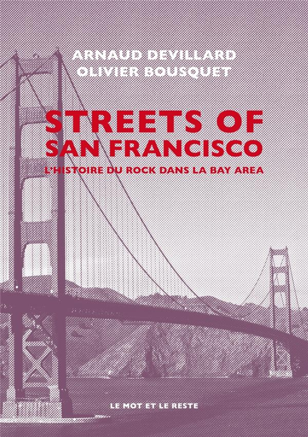 STREETS OF SAN FRANCISCO - L'HISTOIRE DU ROCK DANS LA BAY AR