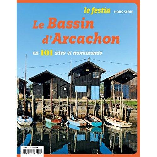 LE BASSIN D'ARCACHON EN 101 SITES ET MONUMENTS