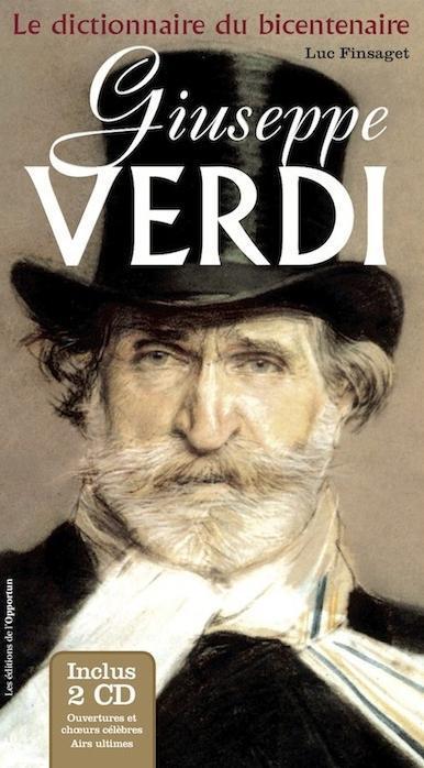 GIUSEPPE VERDI - LE DICTIONNAIRE DU BICENTENAIRE