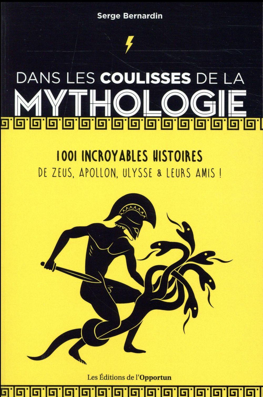 DANS LES COULISSES DE LA MYTHOLOGIE