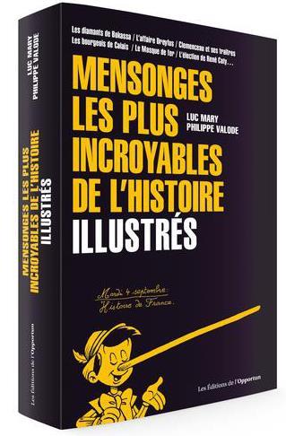 MENSONGES LES PLUS INCROYABLES DE L'HISTOIRE - ILLUSTRES