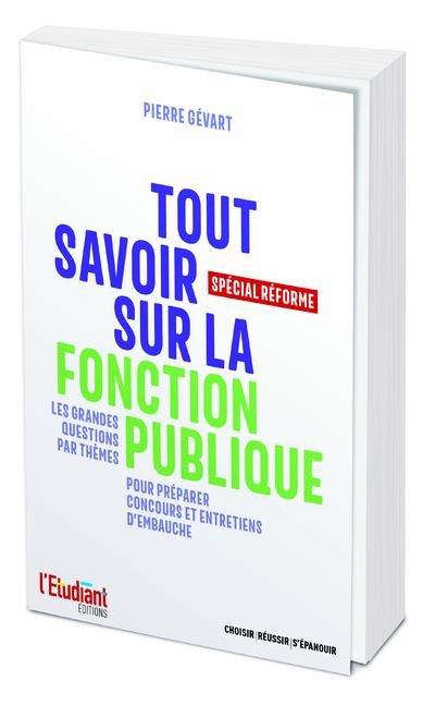 TOUT SAVOIR SUR LA FONCTION PUBLIQUE - SPECIAL REFORME