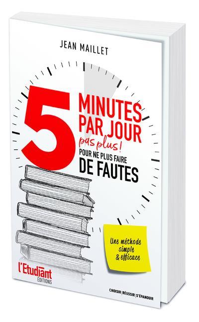5 MINUTES PAR JOUR PAS PLUS ! POUR NE PLUS FAIRE DE FAUTES