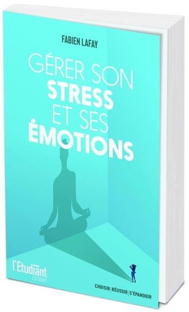 GERER SON STRESS ET SES EMOTIONS