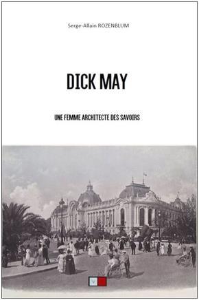 DICK MAY - UNE FEMME ARCHITECTE DES SAVOIRS