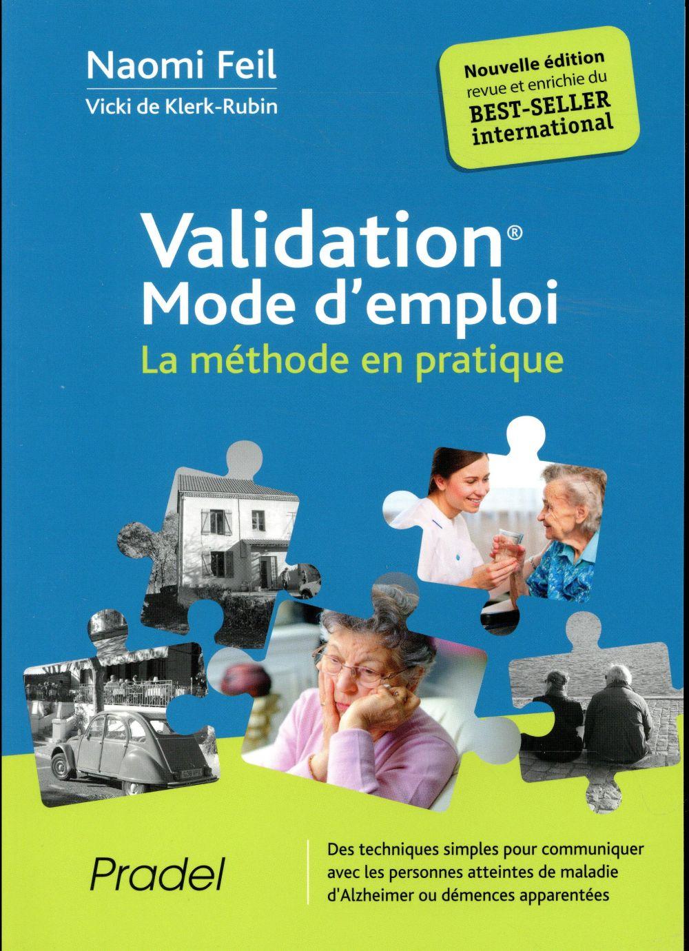 VALIDATION MODE D EMPLOI  2E EDITION - LA METHODE EN PRATIQUE  DES TECHNIQUES SIMPLES POUR COMMUNIQU