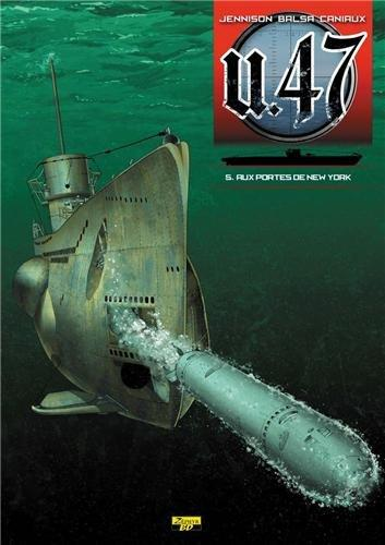U-47 T05 - BD DOC - AUX PORTES DE NEW-YORK