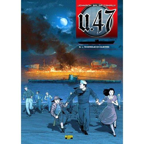 U-47 T06 - BD DOC - L'AMERIQUE EN GUERRE