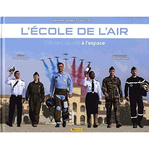 L'ECOLE DE L'AIR - TOME 0 -OFFICIER DU CIEL A L'ESPACE
