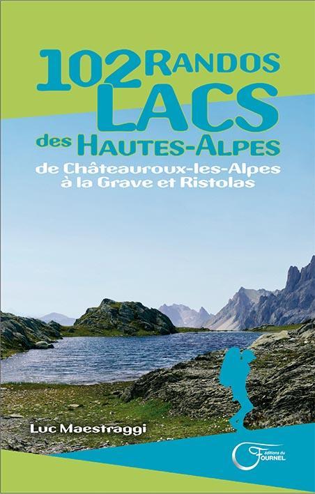 102 RANDOS LACS DES HAUTES-ALPES DE CHATEAUROUX LES ALPES A LA GRAVE