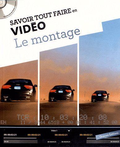 SAVOIR TOUT FAIRE EN VIDEO LE MONTAGE AVEC CD