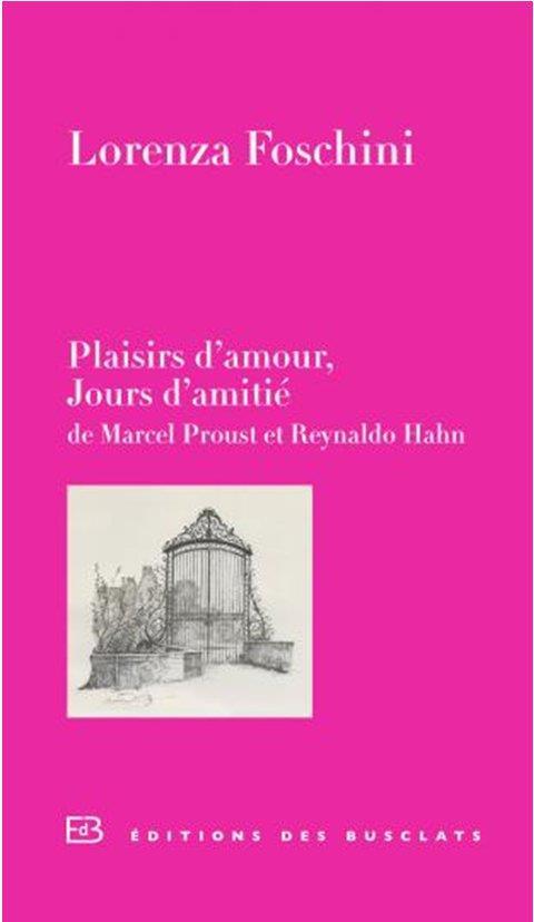 PLAISIRS D AMOUR, JOURS D AMITIE - DE MARCEL PROUST ET REYNA