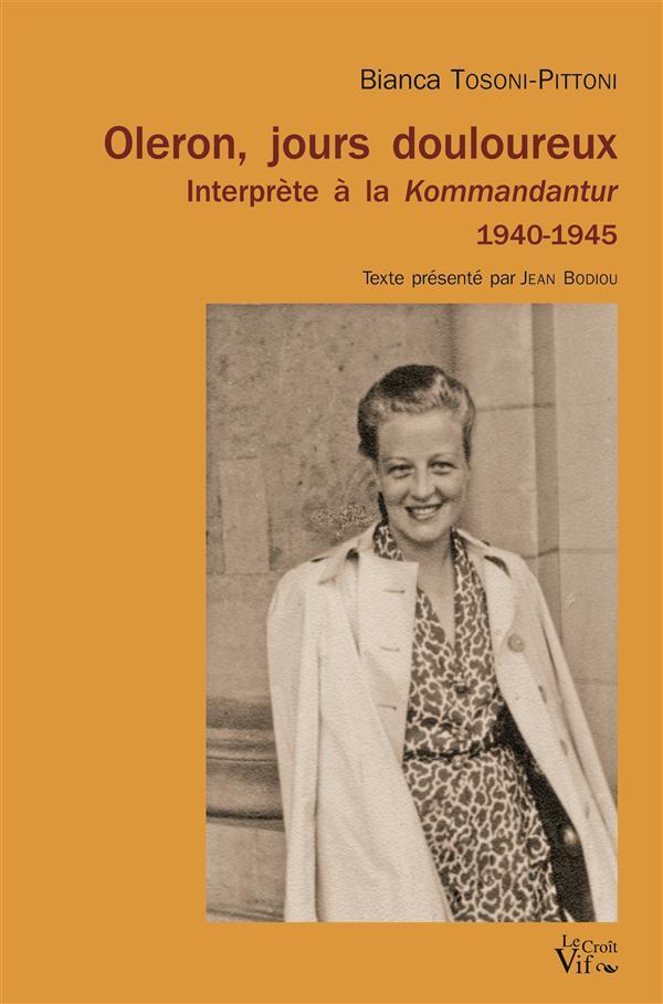 OLERON, JOURS DOULOUREUX. INTERPRETE A LA KOMMANDANTUR 1940-1945