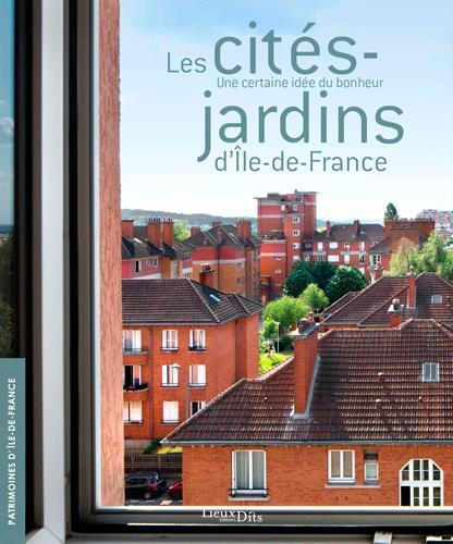 LES CITES-JARDINS D'ILE-DE-FRANCE, UNE CERTAINE ID
