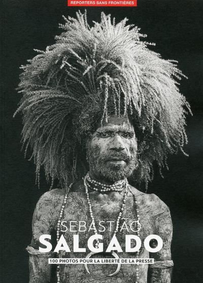 100 PHOTOS DE SEBASTIAO SALGADO POUR LA LIBERTE DE LA PRESSE