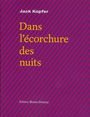 DANS L'ECORCHURE DES NUITS