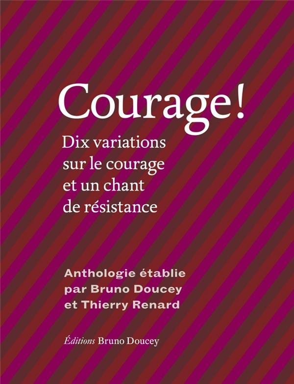 COURAGE ! - DIX VARIATIONS SUR LE COURAGE ET UN CHANT DE RES