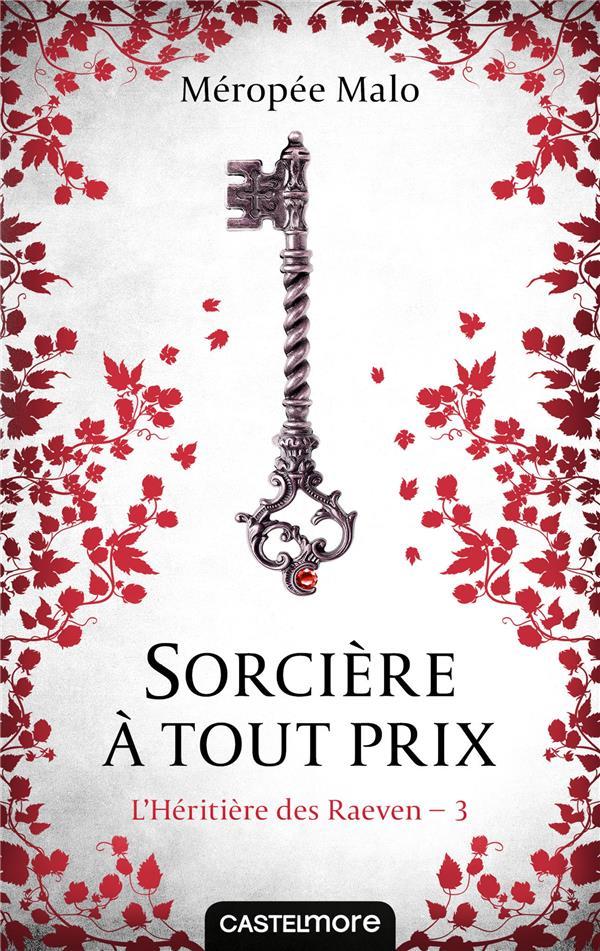 L'HERITIERE DES RAEVEN, T3 : SORCIERE A TOUT PRIX