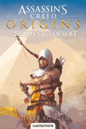 ASSASSIN'S CREED ORIGINS: LE SERMENT DU DESERT
