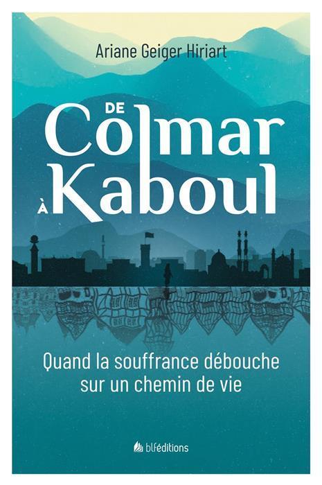 DE COLMAR A KABOUL
