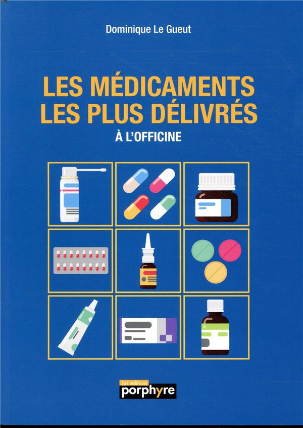 LES MEDICAMENTS LES PLUS DELIVRES A L'OFFICINE