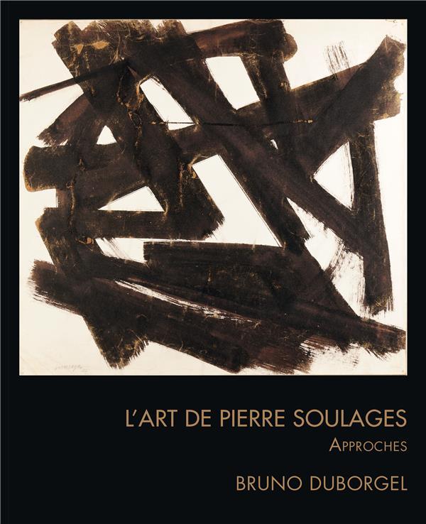 L'ART DE PIERRE SOULAGES