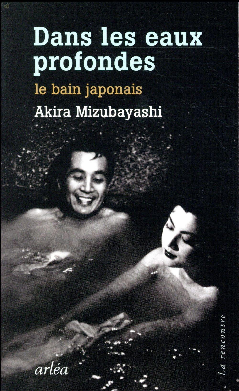 DANS LES EAUX PROFONDES - LE BAIN JAPONAIS