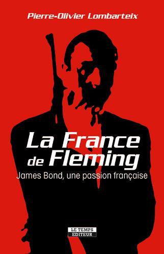 LA FRANCE DE FLEMING : JAMES BOND, UNE PASSION FRA