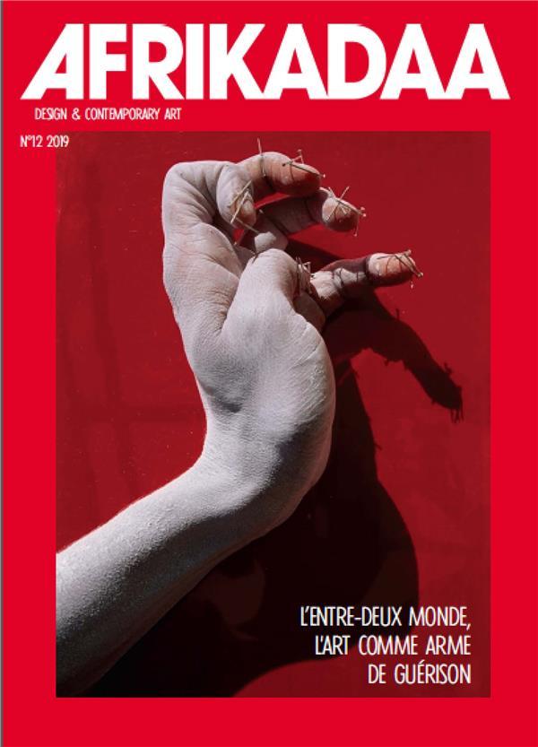 AFRIKADAA 12 - L'ENTRE DEUX MONDE. L'ART COMME ARME DE GUERISON