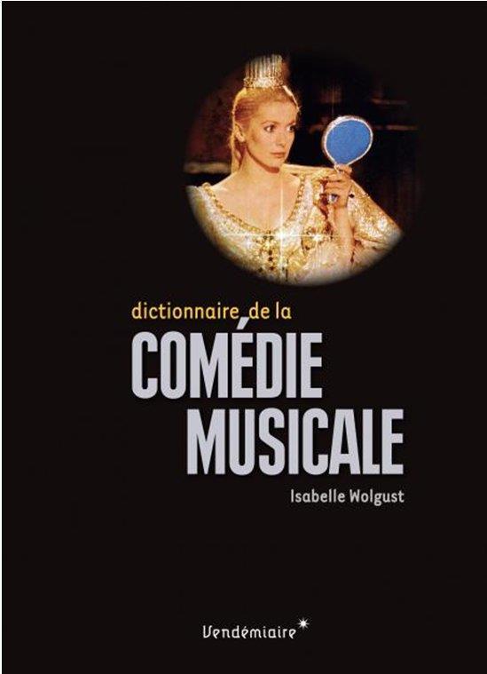 DICTIONNAIRE DE LA COMEDIE MUSICALE