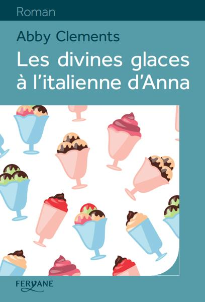 LES DIVINES GLACES A L'ITALIENNE D'ANNA