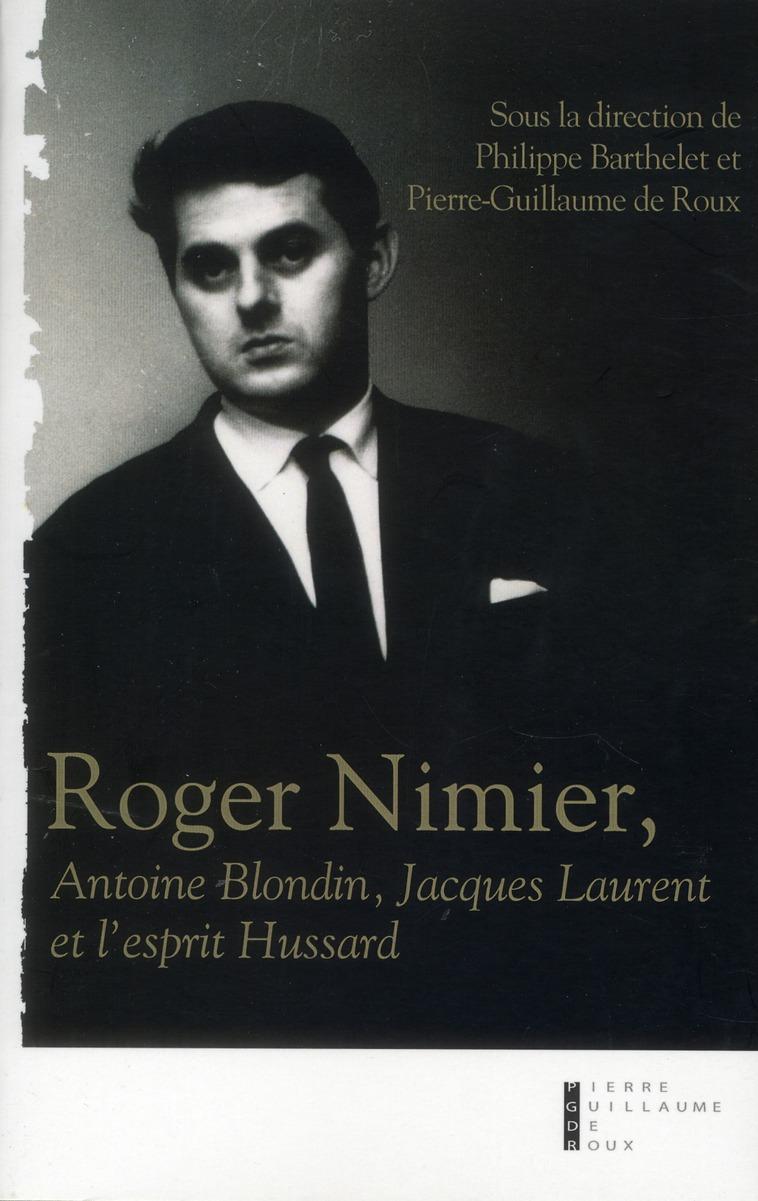 ROGER NIMIER ANTOINE BLONDIN JACQUES LAURENT ET L ESPRIT HUSSARD