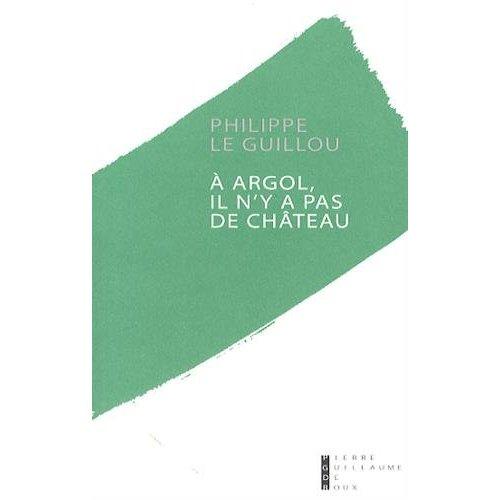 A ARGOL, IL N'Y A PAS DE CHATEAU