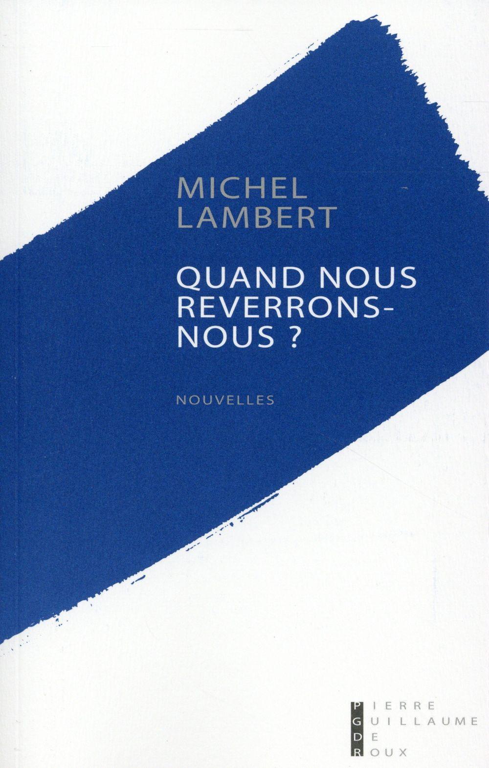QUAND NOUS REVERRONS NOUS