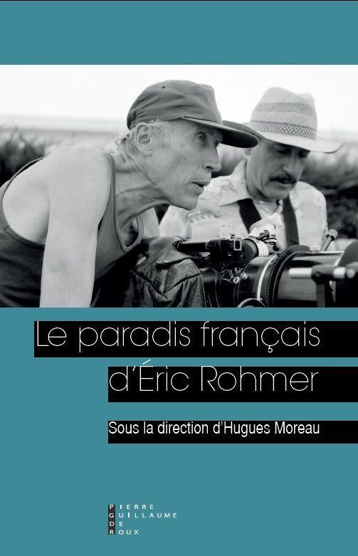 LE PARADIS FRANCAIS D ERIC ROHMER