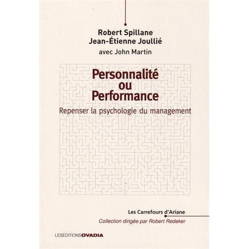 PERSONNALITE OU PERFORMANCE ? REPENSER LA PSYCHOLOGIE DU MANAGEMENT
