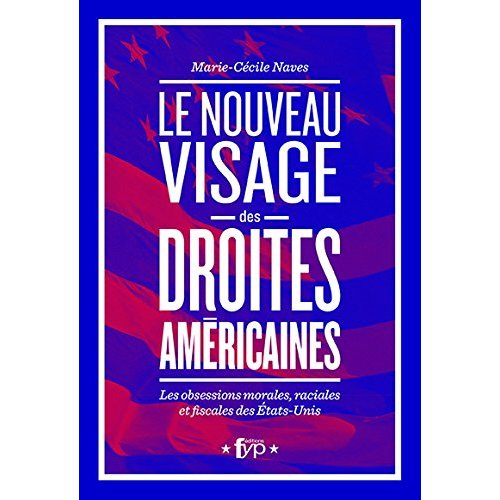 NOUVEAU VISAGE DES DROITES AMERICAINES (LE)