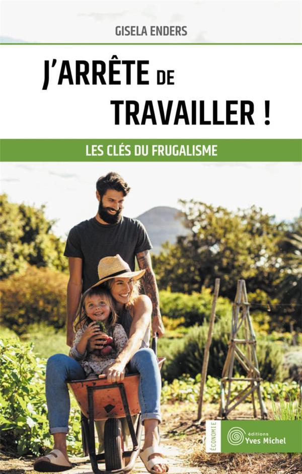 J'ARRETE DE TRAVAILLER !