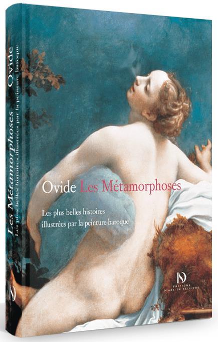 LES METAMORPHOSES - LES PLUS BELLES HISTOIRES ILLUSTREES PAR LA PEINTURE BAROQUE