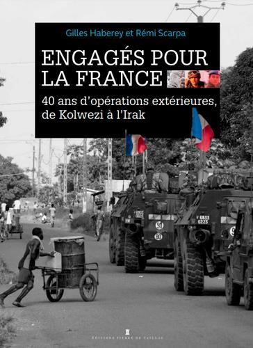 ENGAGES POUR LA FRANCE - 40 ANS D'OPERATIONS EXTER