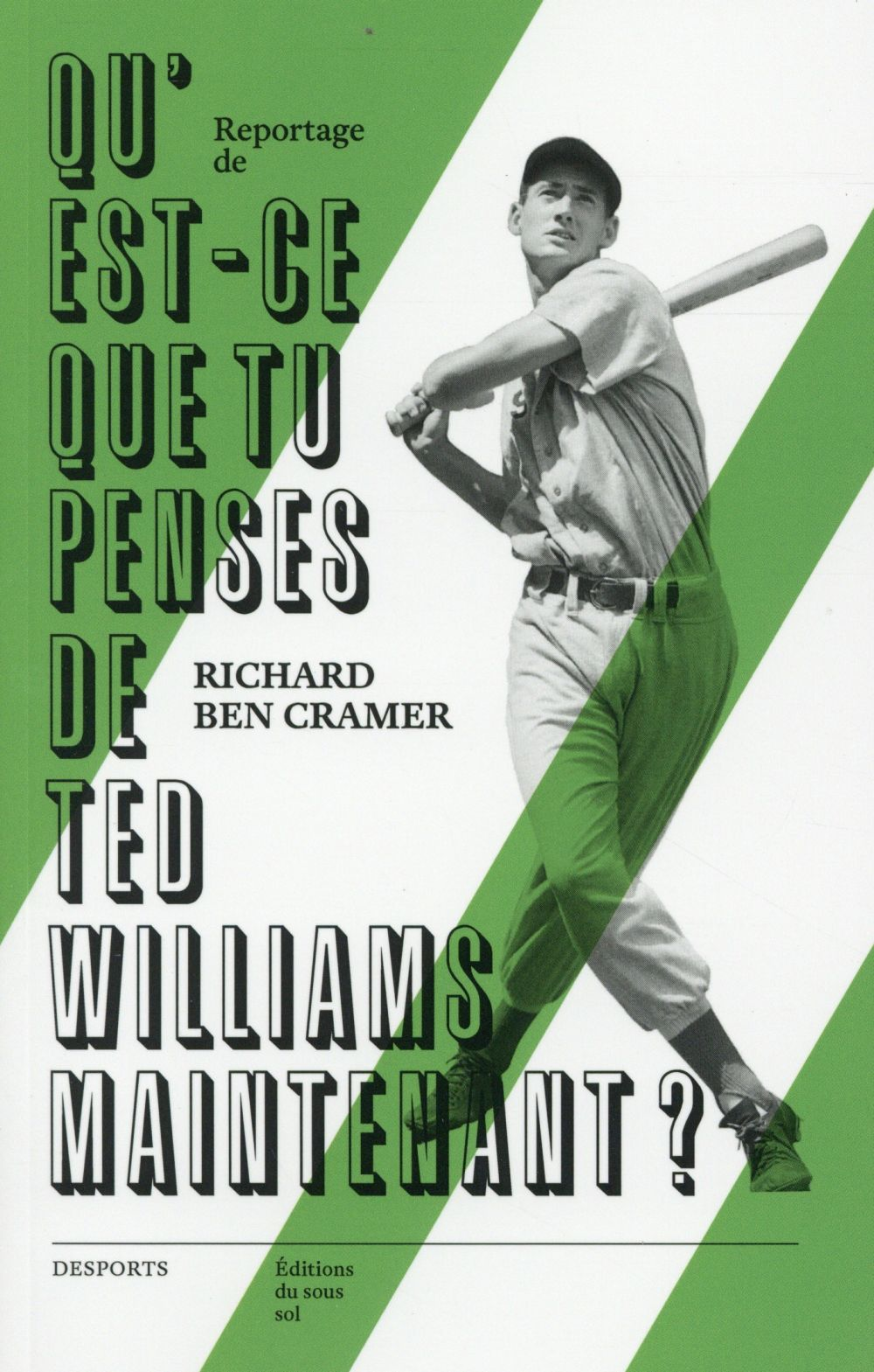 QU'EST CE QUE TU PENSES DE TED WILLIAMS MAINTENANT ?