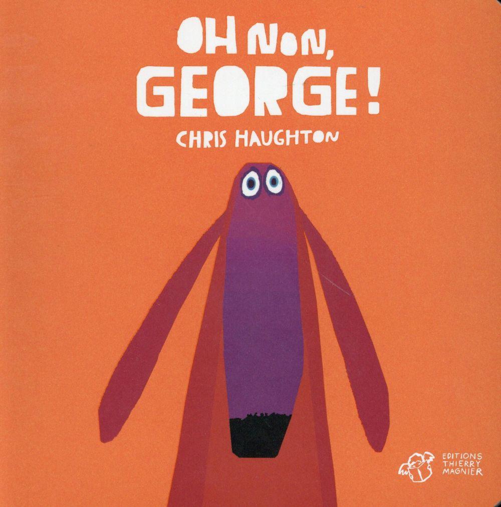 OH NON, GEORGE ! (TOUT CARTON)