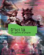 D'ICI LA - UN GENRE D'UTOPIE