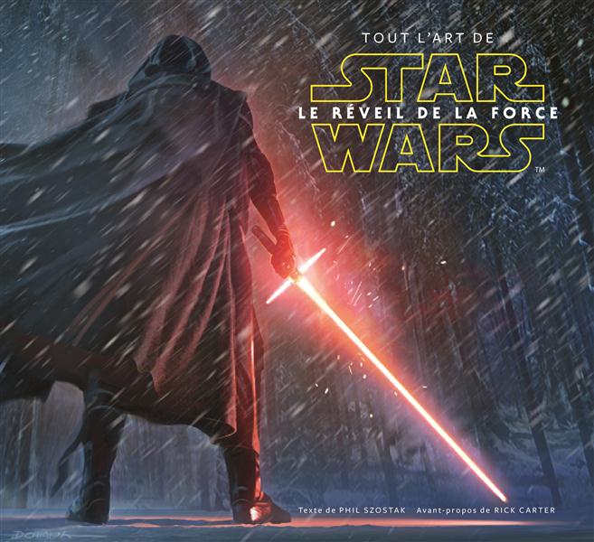 STAR WARS:TOUT L'ART DU REVEIL DE LA FORCE