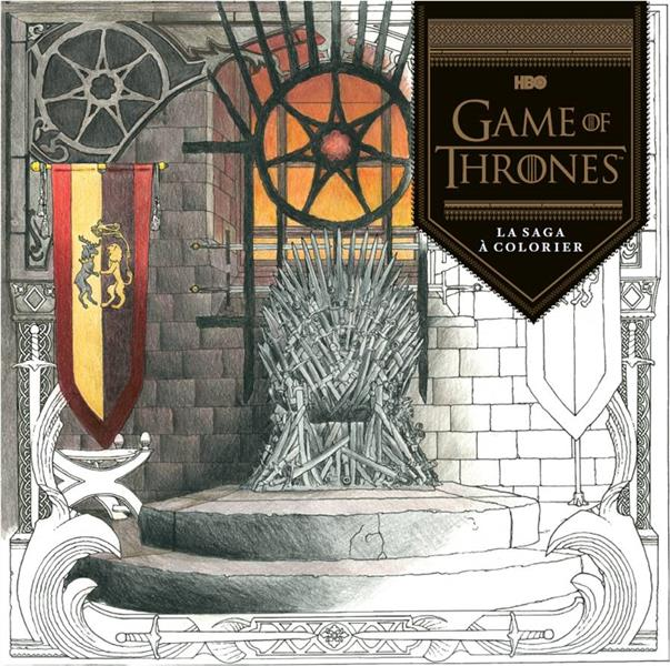 GAME OF THRONES, LA SAGA A COLORIER