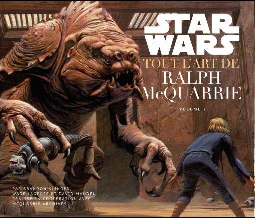 STAR WARS : TOUT L'ART DE RALPH MCQUARRIE VOLUME 2